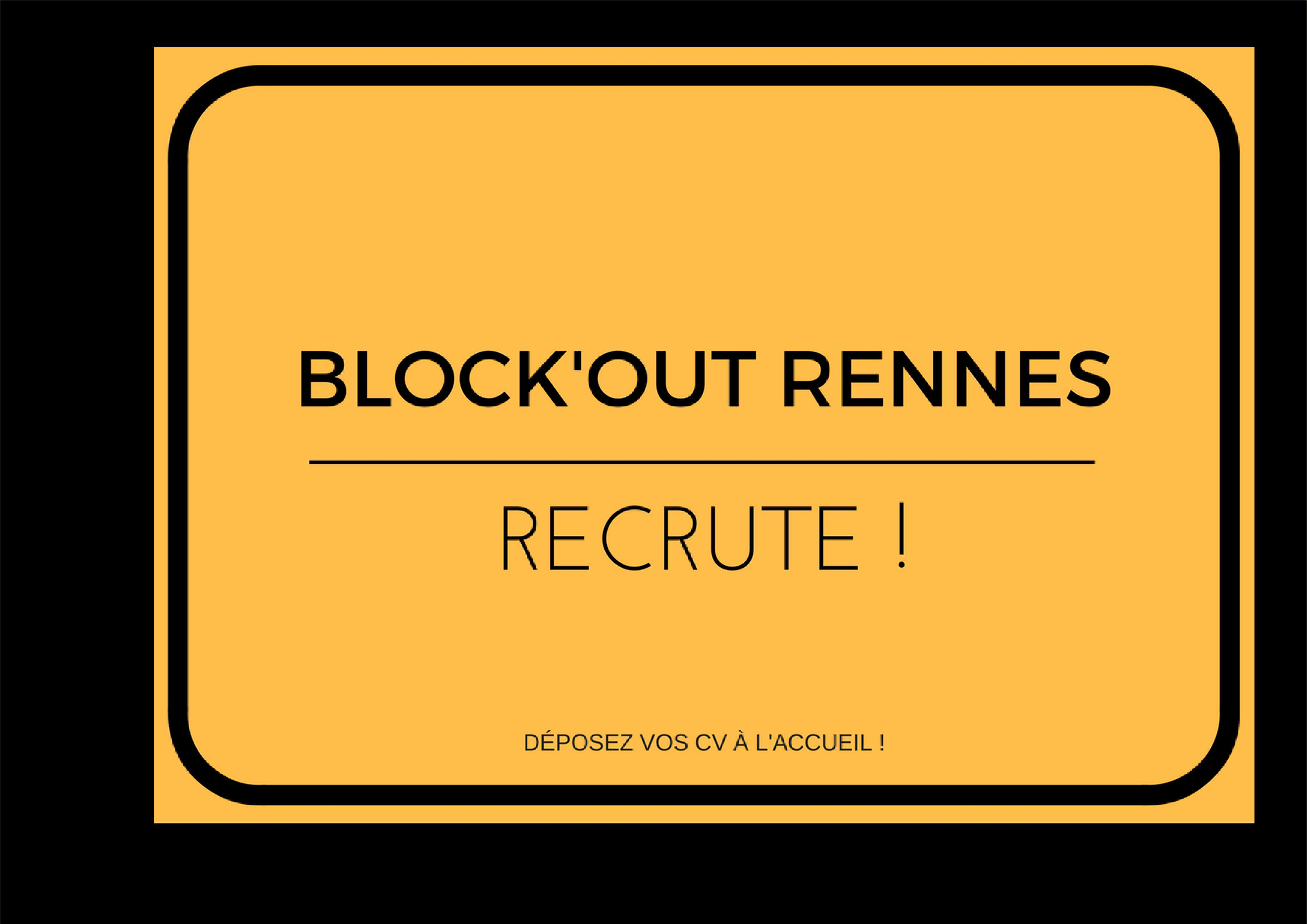 Block'Out Rennes recrute !! - Block'Out Rennes
