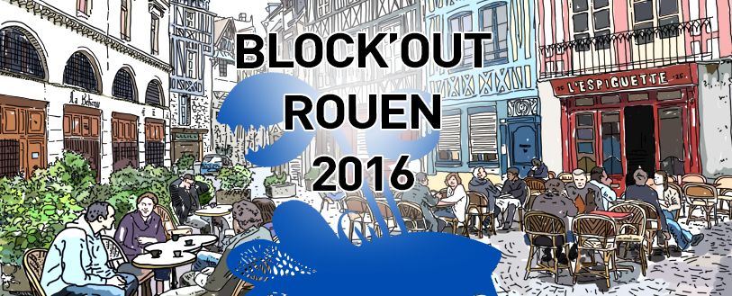 Franchise Blockout Rouen 2016